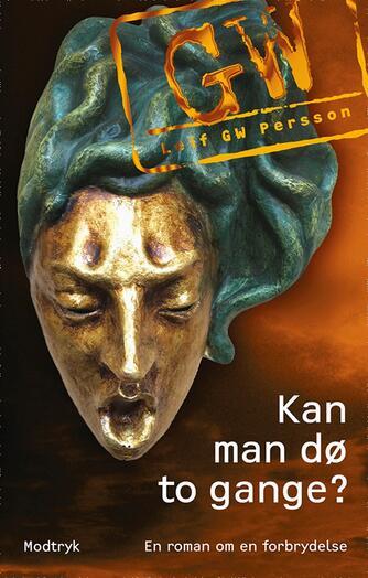 Leif G. W. Persson: Kan man dø to gange? : en roman om en forbrydelse