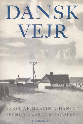 Martin A. Hansen (f. 1909): Dansk vejr