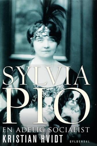 Kristian Hvidt: Sylvia Pio : en adelig socialist