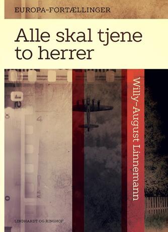 Willy-August Linnemann: Alle skal tjene to herrer