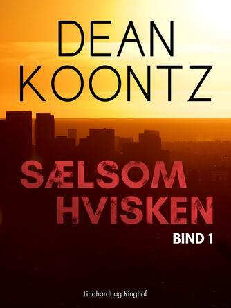 Dean R. Koontz: Sælsom hvisken. Bind 1 (Ved Jette Røssell)