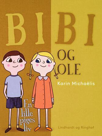 Karin Michaëlis: Bibi og Ole : en lille piges liv