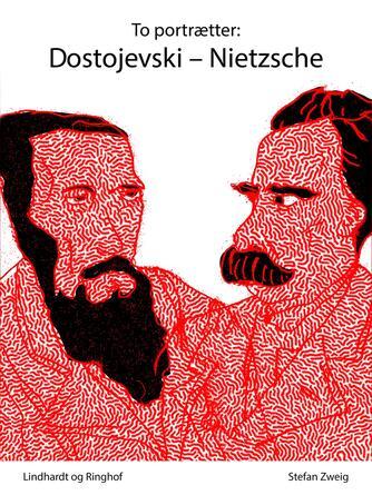 Stefan Zweig: To portrætter : Dostojevski - Nietzsche