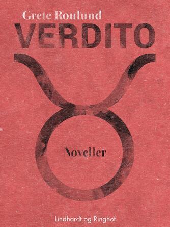 Grete Roulund: Verdito : noveller