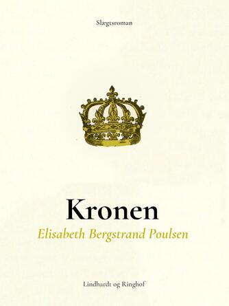 Elisabeth Bergstrand-Poulsen: Kronen : slægtsroman