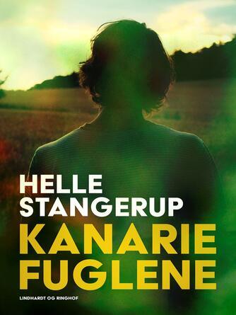 Helle Stangerup: Kanariefuglene