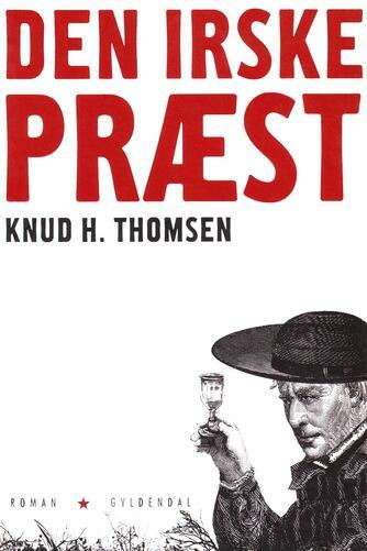 Knud H. Thomsen (f. 1921): Den irske præst : roman