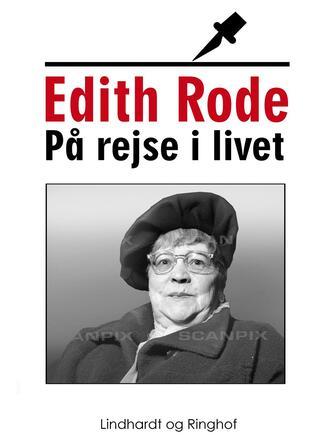 Edith Rode: På rejse i livet