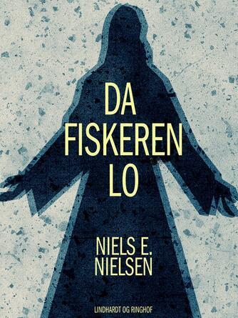 Niels E. Nielsen (f. 1924): Da fiskeren lo