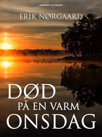 Erik Nørgaard (f. 1929): Død på en varm onsdag