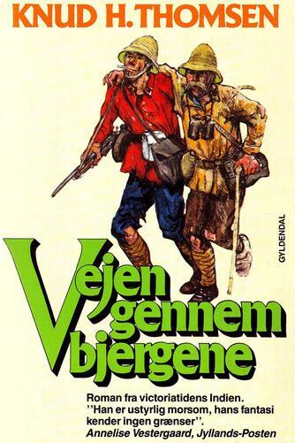 Knud H. Thomsen (f. 1921): Vejen gennem bjergene : roman fra victoriatidens Indien
