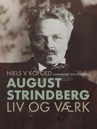 Niels Kofoed (f. 1930): August Strindberg - liv og værk
