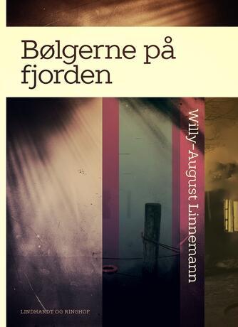 Willy-August Linnemann: Bølgerne på fjorden