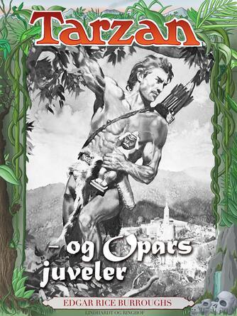 Edgar Rice Burroughs: Tarzan og Opars juveler