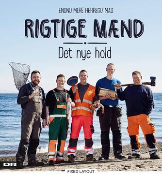 Marianne Albeck: Rigtige mænd - det nye hold : endnu mere herrego' mad