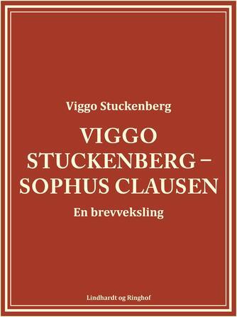Viggo Stuckenberg, Sophus Claussen: Viggo Stuckenberg - Sophus Claussen : en brevveksling