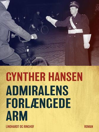 Gynther Hansen (f. 1930): Admiralens forlængede arm : roman
