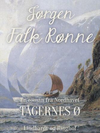 Jørgen Falk Rønne: Tågernes ø : en roman fra Nordhavet