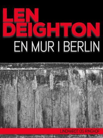 Len Deighton: En mur i Berlin