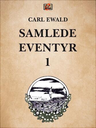 Carl Ewald: Samlede eventyr. 1
