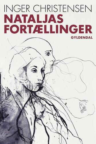 Inger Christensen (f. 1935): Nataljas fortællinger