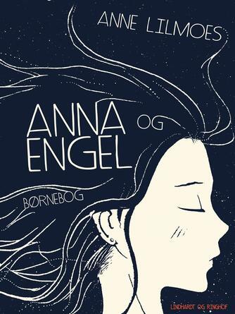 Anne Lilmoes: Anna og Engel : børnebog