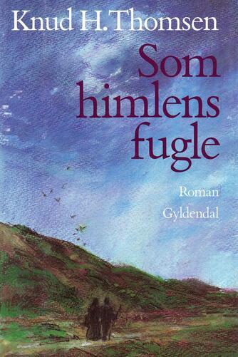 Knud H. Thomsen (f. 1921): Som himlens fugle : roman