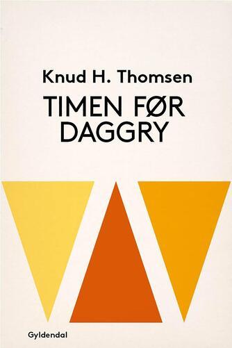 Knud H. Thomsen (f. 1921): Timen før daggry