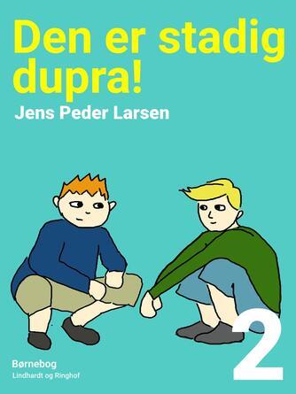 Jens Peder Larsen (f. 1952): Den er stadig dupra!