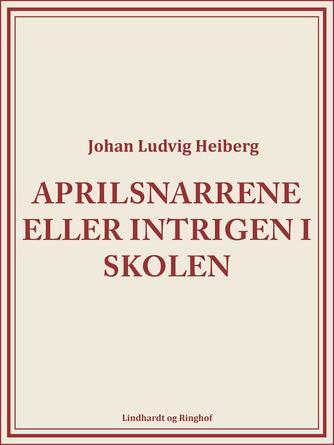 Johan Ludvig Heiberg: Aprilsnarrene