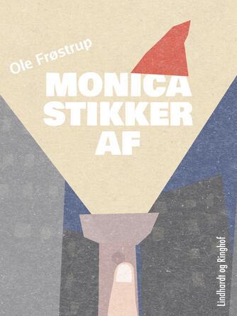 Ole Frøstrup: Monica stikker af