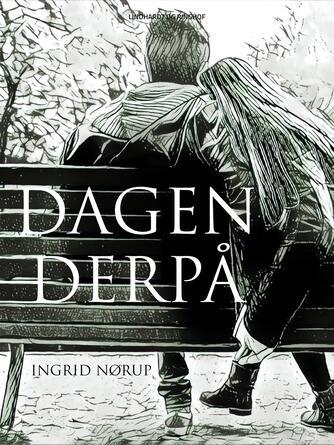 Ingrid Nørup: Dagen derpå
