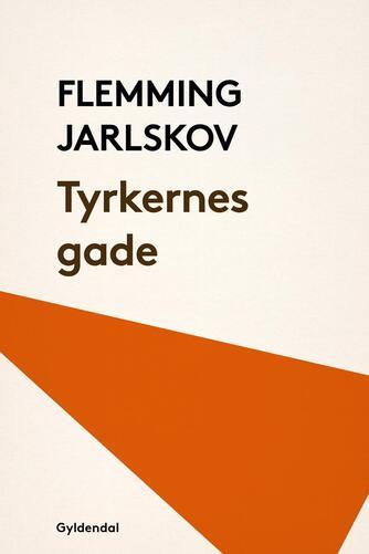 Flemming Jarlskov: Tyrkernes gade