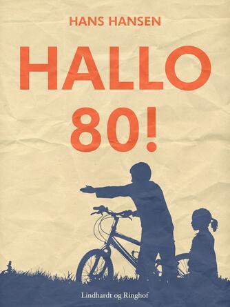 Hans Hansen (f. 1939): Hallo 80!