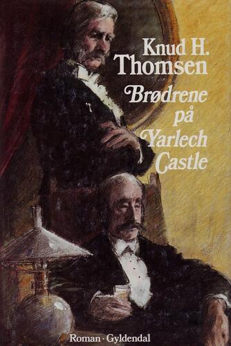 Knud H. Thomsen (f. 1921): Brødrene på Yarlech Castle : roman