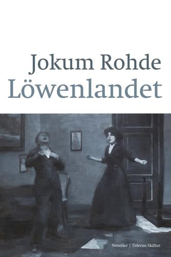 Jokum Rohde: Löwenlandet : noveller