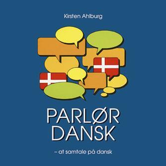 Kirsten Ahlburg: Parlør dansk - at samtale på dansk