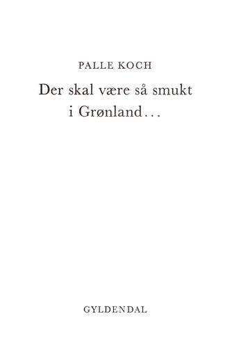 Palle Koch: Der skal være så smukt i Grønland -