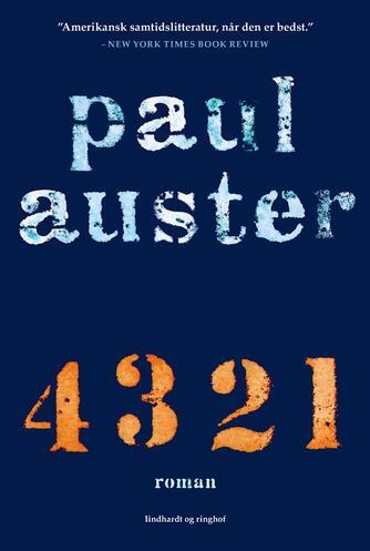 Paul Auster: 4 3 2 1 : roman