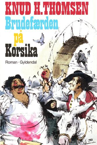 Knud H. Thomsen (f. 1921): Brudefærden på Korsika : roman