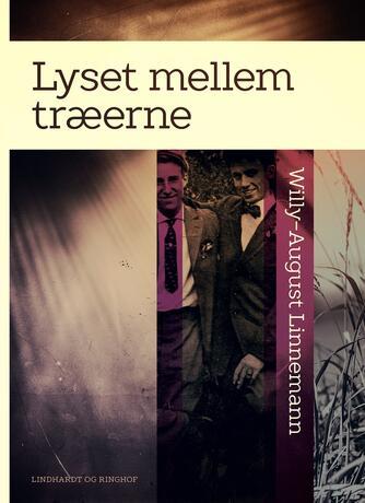 Willy-August Linnemann: Lyset mellem træerne