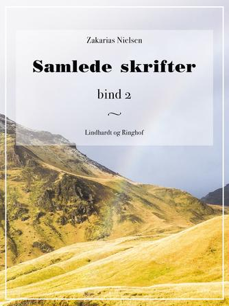 Zakarias Nielsen (f. 1844): Samlede Skrifter. Bind 2
