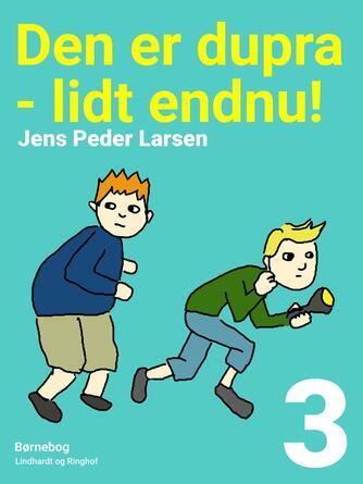 Jens Peder Larsen (f. 1952): Den er dupra - lidt endnu!