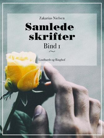 Zakarias Nielsen (f. 1844): Samlede Skrifter. Bind 1