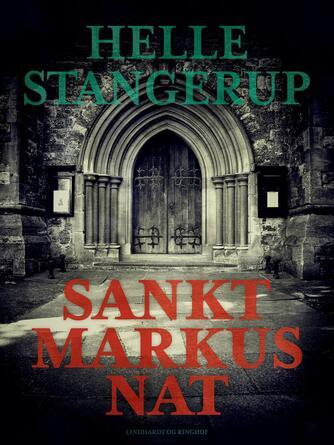 Helle Stangerup: Sankt Markus nat