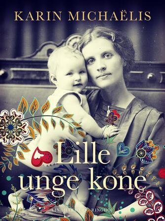 Karin Michaëlis: Lille unge kone