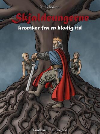 Niels Jensen (f. 1927): Skjaldeungerne - krøniker fra en blodig tid