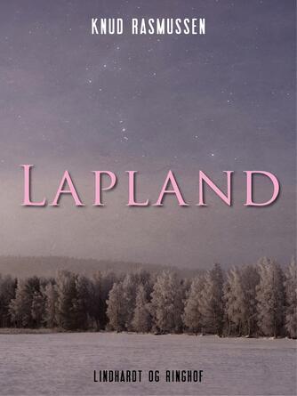 Knud Rasmussen (f. 1879): Lapland