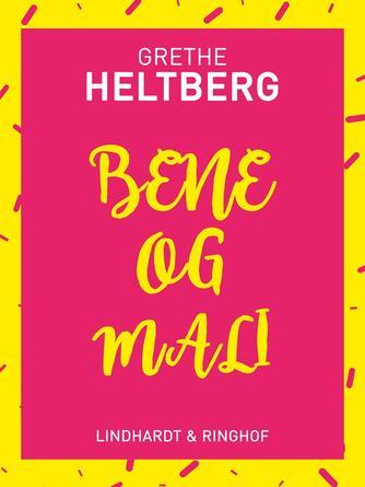 Grethe Heltberg: Bene og Mali