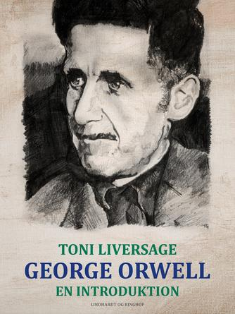 Toni Liversage: George Orwell : en introduktion